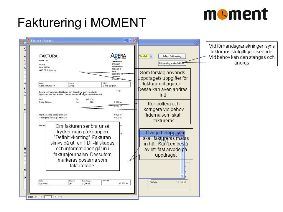 Fakturering i MOMENT Som förslag används uppdragets uppgifter för fakturamottagaren. Dessa kan även ändras fritt Vid förhandsgranskningen syns faktura