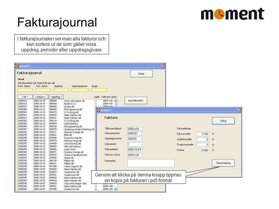 Fakturajournal I fakturajournalen ser man alla fakturor och kan sortera ut de som gäller vissa uppdrag, perioder eller uppdragsgivare Genom att klicka