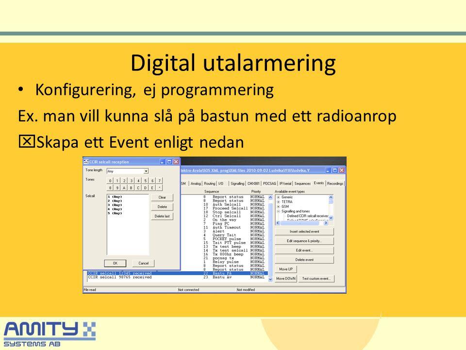 Digital utalarmering • Konfigurering, ej programmering Ex.