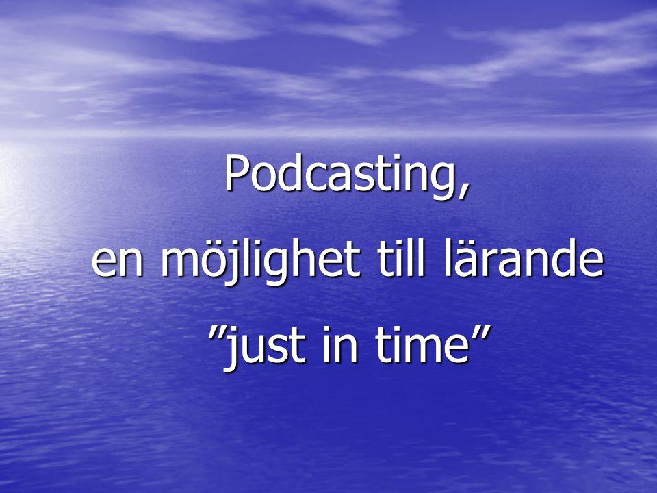 Podcasting, en möjlighet till lärande just in time