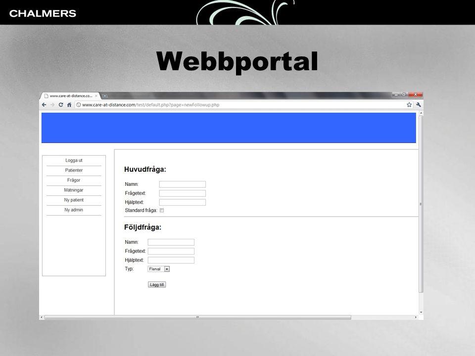 Webbportal • Via webbläsare • Undersöka patientdata • Administration – Patientdata – Utrustning – Formulär – etc.