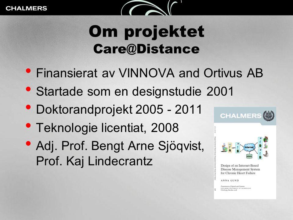 Om projektet Care@Distance • Finansierat av VINNOVA and Ortivus AB • Startade som en designstudie 2001 • Doktorandprojekt 2005 - 2011 • Teknologie lic