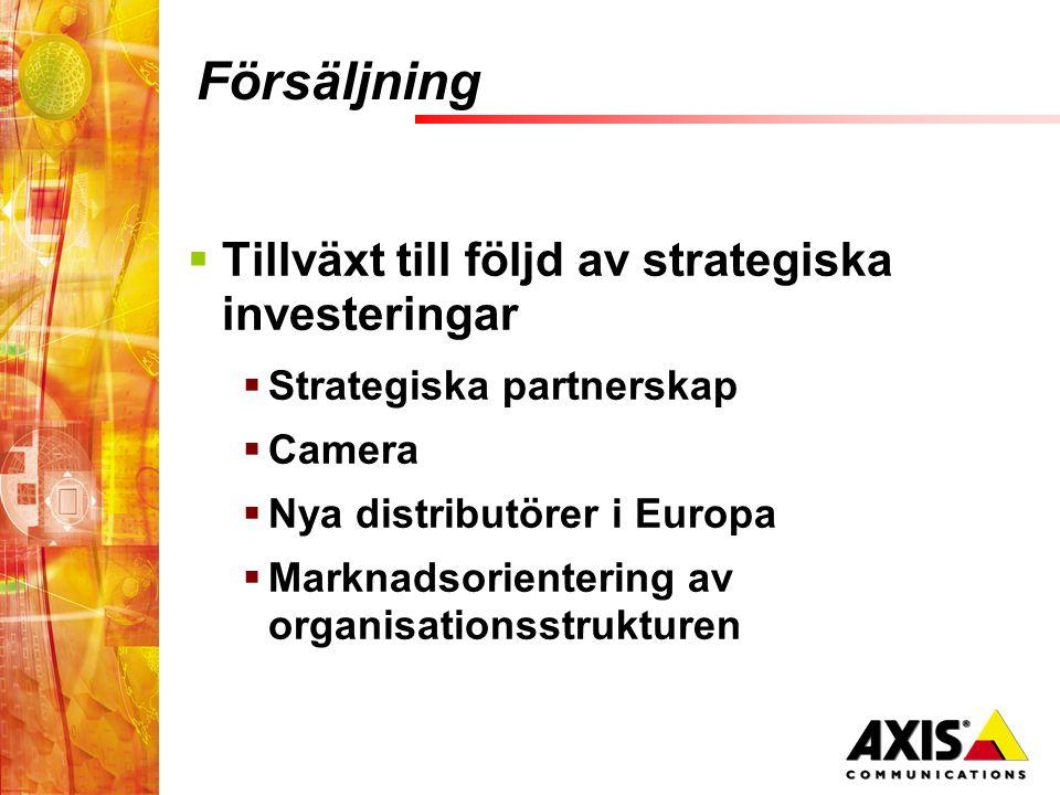 Försäljning  Tillväxt till följd av strategiska investeringar  Strategiska partnerskap  Camera  Nya distributörer i Europa  Marknadsorientering av organisationsstrukturen