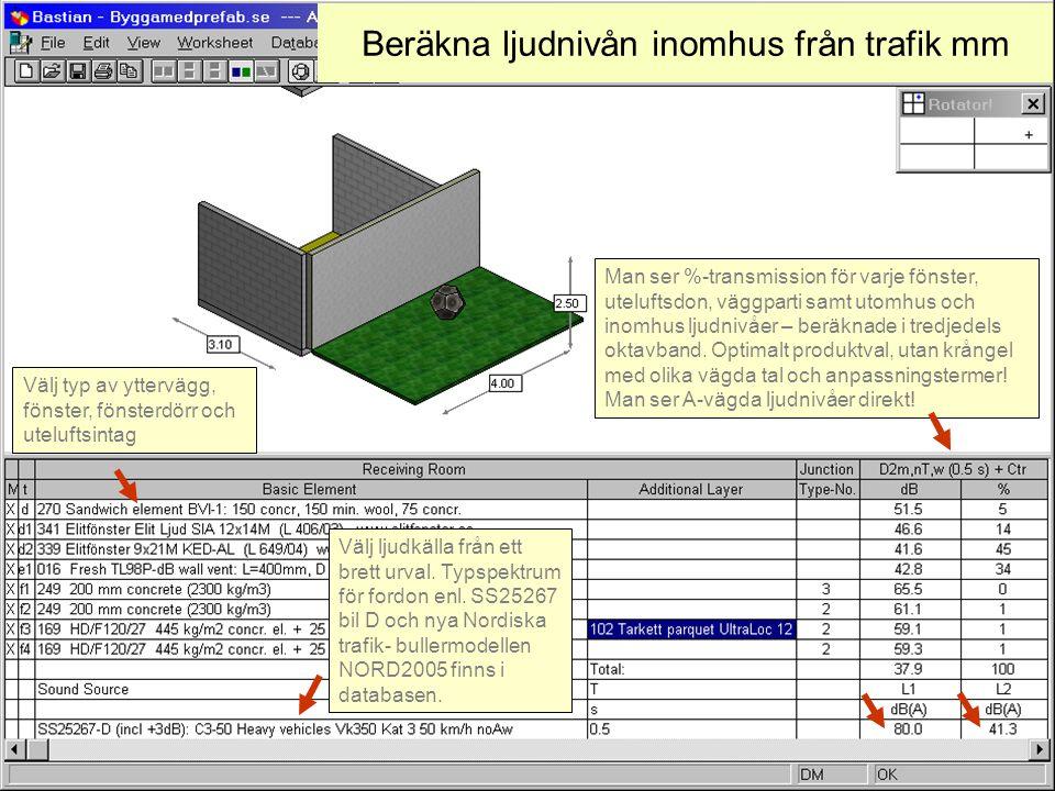 2007-08-20(c) Simmons akustik & utveckling ab 200710 Beräkna ljudnivån inomhus från trafik mm Välj typ av yttervägg, fönster, fönsterdörr och utelufts