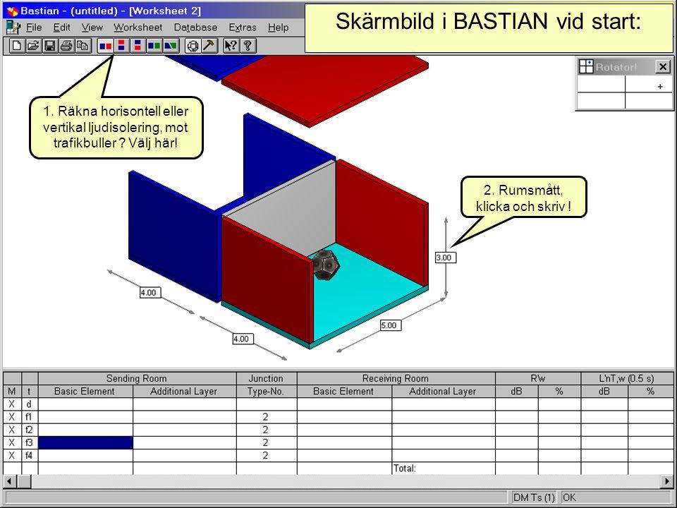 2007-08-20(c) Simmons akustik & utveckling ab 20073 Skärmbild i BASTIAN vid start: 1. Räkna horisontell eller vertikal ljudisolering, mot trafikbuller