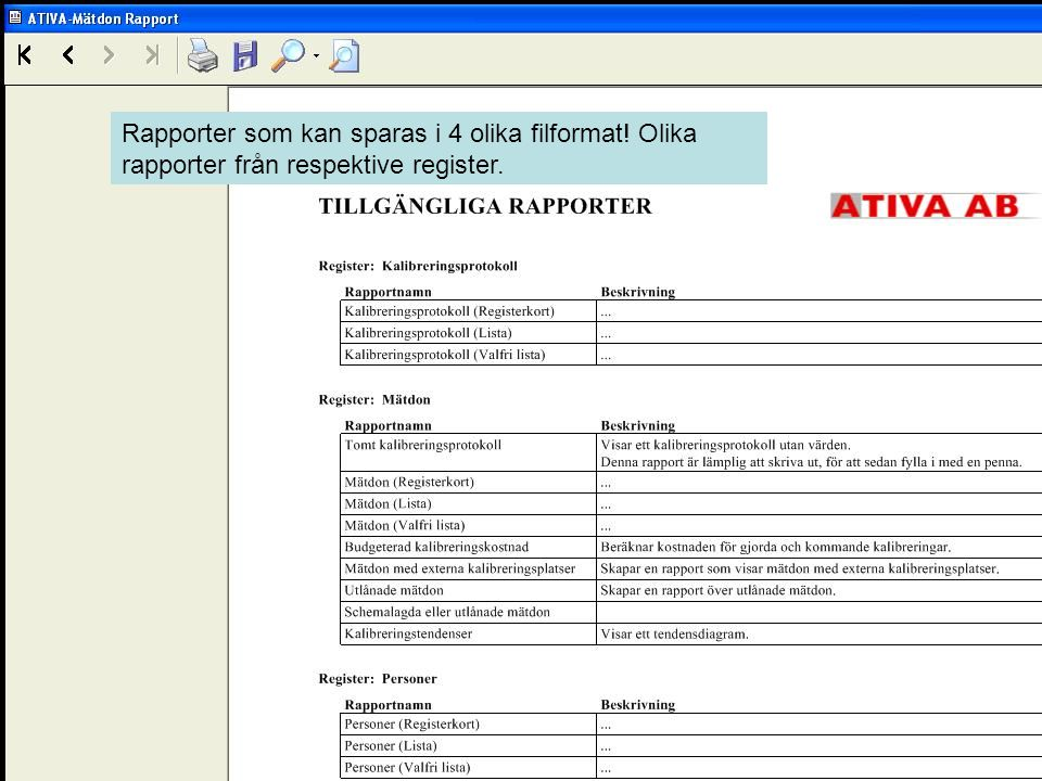 Rapporter som kan sparas i 4 olika filformat! Olika rapporter från respektive register.