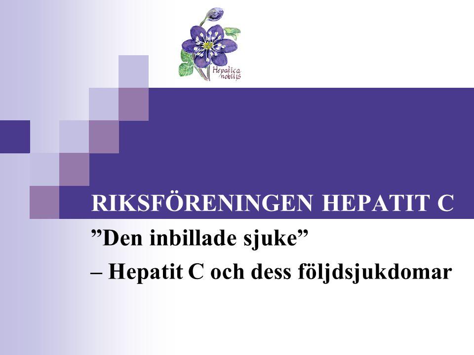 """RIKSFÖRENINGEN HEPATIT C """"Den inbillade sjuke"""" – Hepatit C och dess följdsjukdomar"""