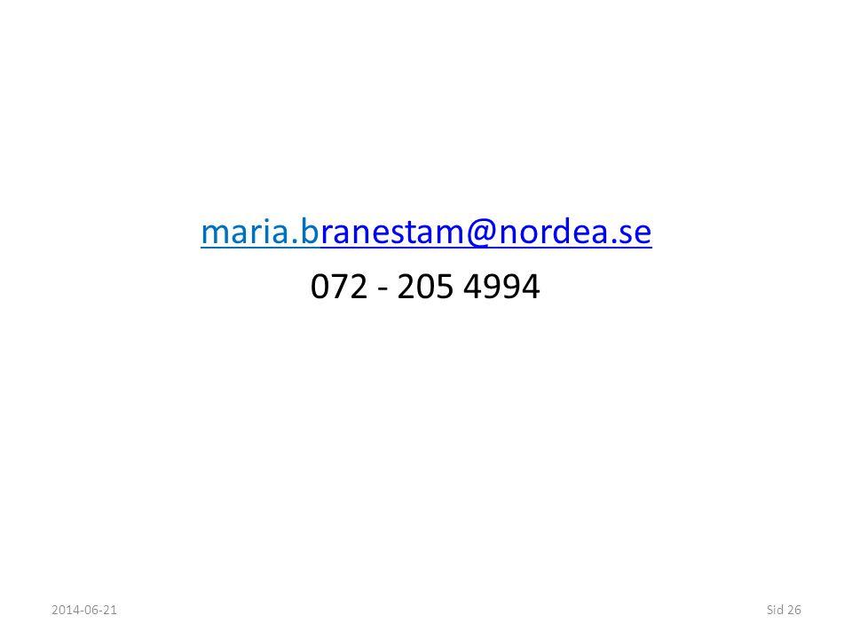 maria.branestam@nordea.seranestam@nordea.se 072 - 205 4994 2014-06-21Sid 26