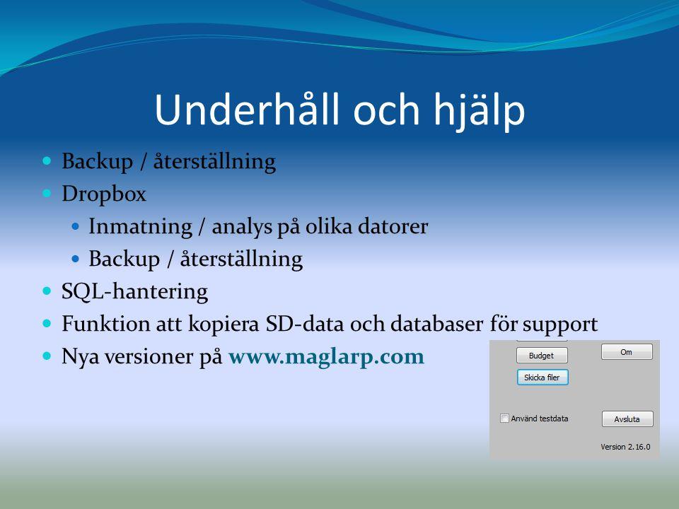 Underhåll och hjälp  Backup / återställning  Dropbox  Inmatning / analys på olika datorer  Backup / återställning  SQL-hantering  Funktion att k