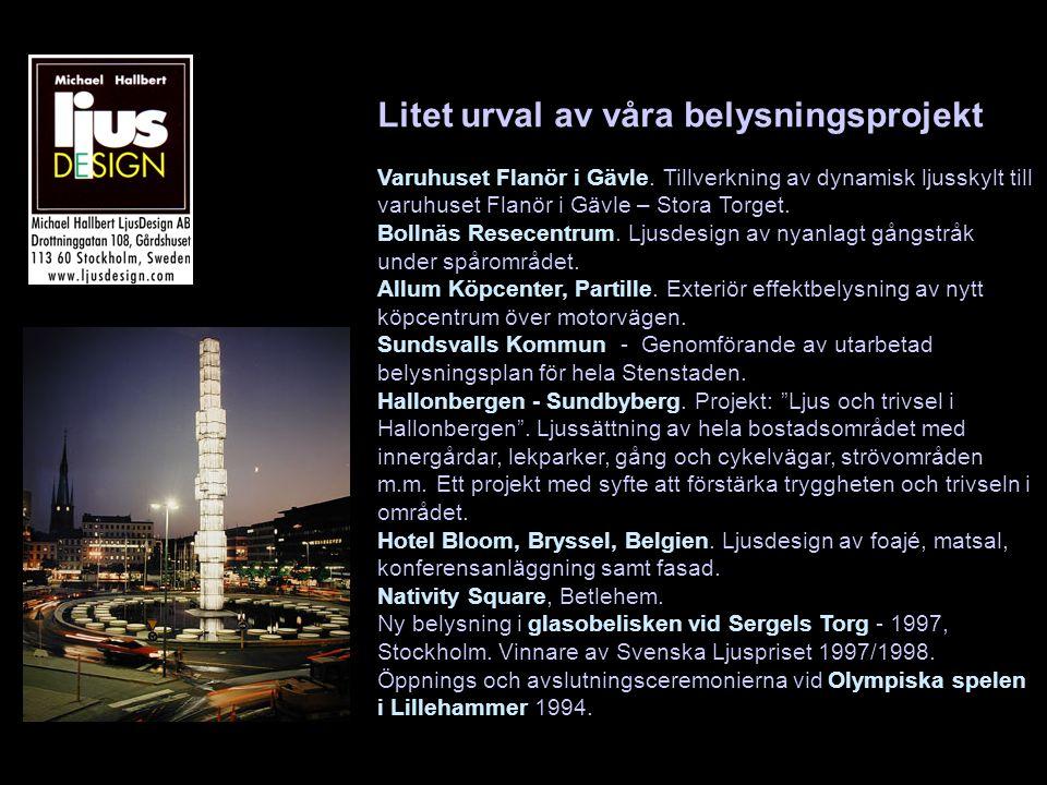 Litet urval av våra belysningsprojekt Varuhuset Flanör i Gävle. Tillverkning av dynamisk ljusskylt till varuhuset Flanör i Gävle – Stora Torget. Bolln