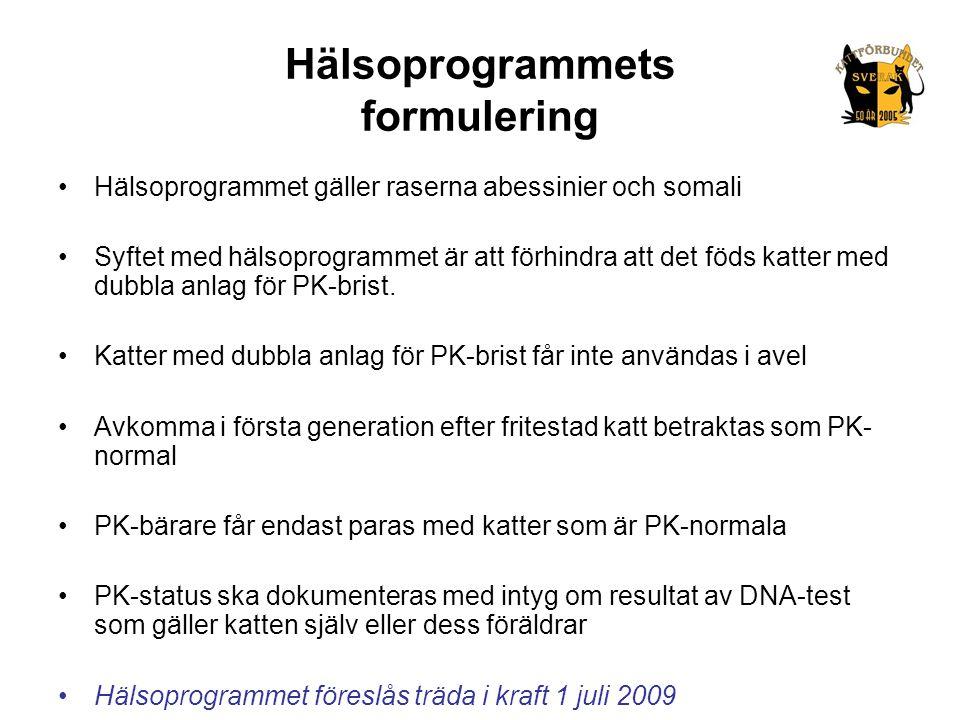 Hälsoprogrammets formulering •Hälsoprogrammet gäller raserna abessinier och somali •Syftet med hälsoprogrammet är att förhindra att det föds katter me