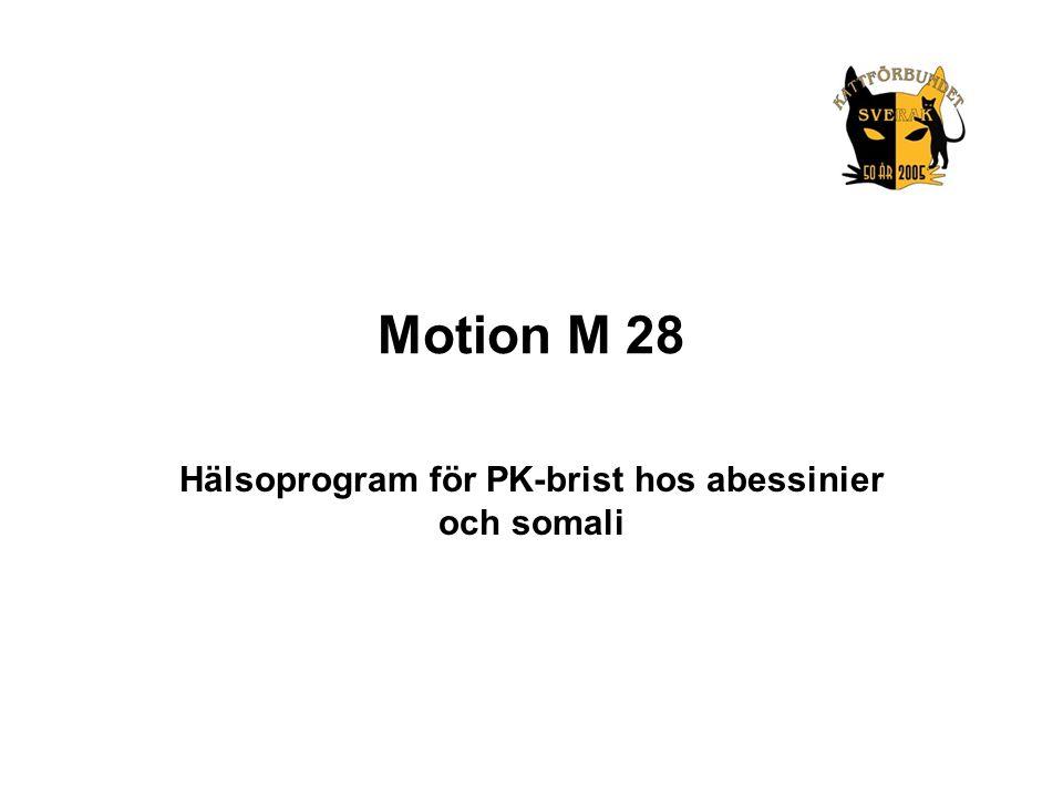 Motion M 28 Hälsoprogram för PK-brist hos abessinier och somali