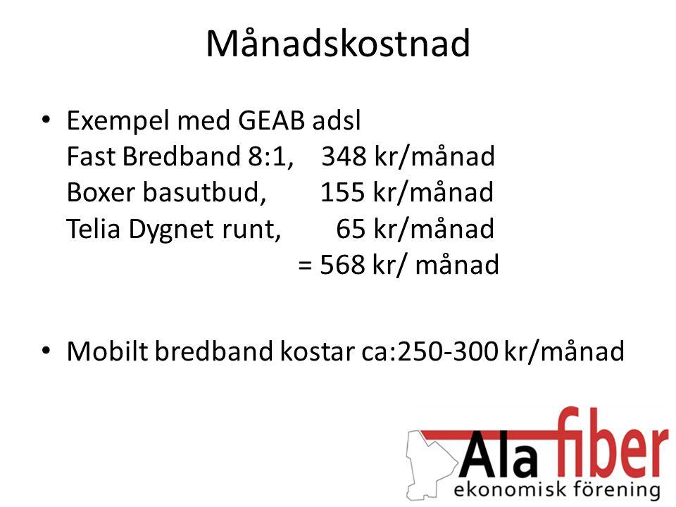 Månadskostnad • Exempel med GEAB adsl Fast Bredband 8:1, 348 kr/månad Boxer basutbud, 155 kr/månad Telia Dygnet runt, 65 kr/månad = 568 kr/ månad • Mo