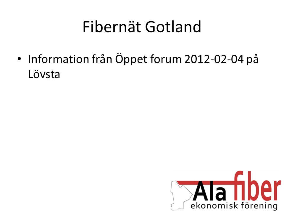 Fibernät Gotland • Information från Öppet forum 2012-02-04 på Lövsta