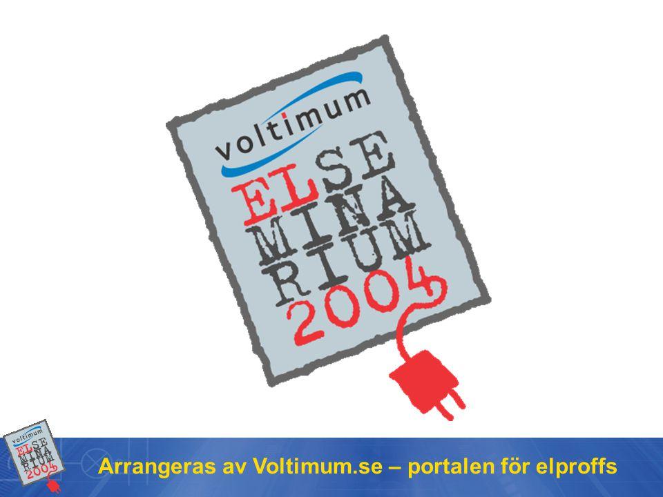 Arrangeras av Voltimum.se – portalen för elproffs Annat utförande än enligt svensk standard kräver dokumenterad bedömning.