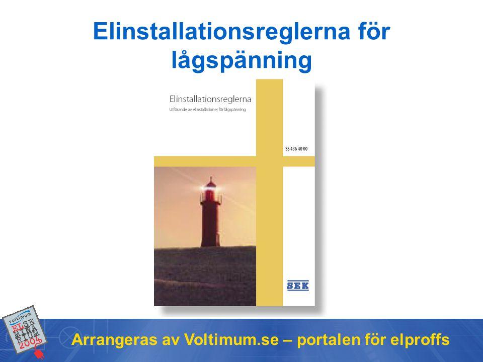 Arrangeras av Voltimum.se – portalen för elproffs Elinstallationsreglerna för lågspänning
