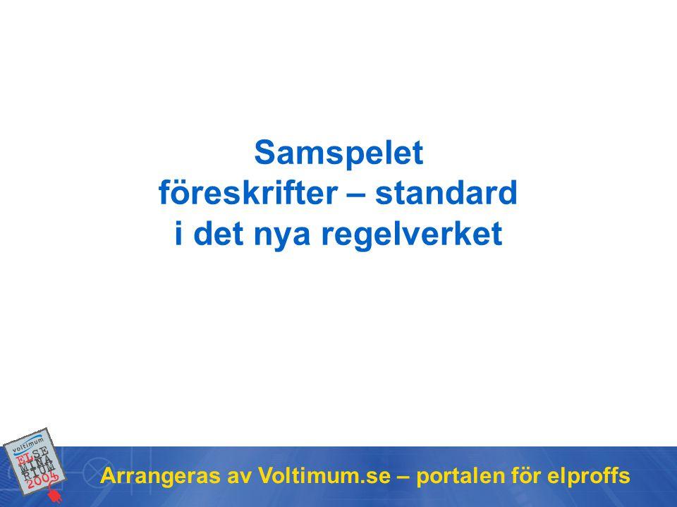 Arrangeras av Voltimum.se – portalen för elproffs Skötsel 10 §En starkströmsanläggning skall vara utförd så, att arbete och normala skötselåtgärder kan utföras på ett säkert sätt.