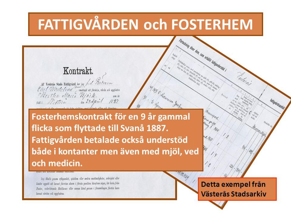 FATTIGVÅRDEN och FOSTERHEM Fosterhemskontrakt för en 9 år gammal flicka som flyttade till Svanå 1887.