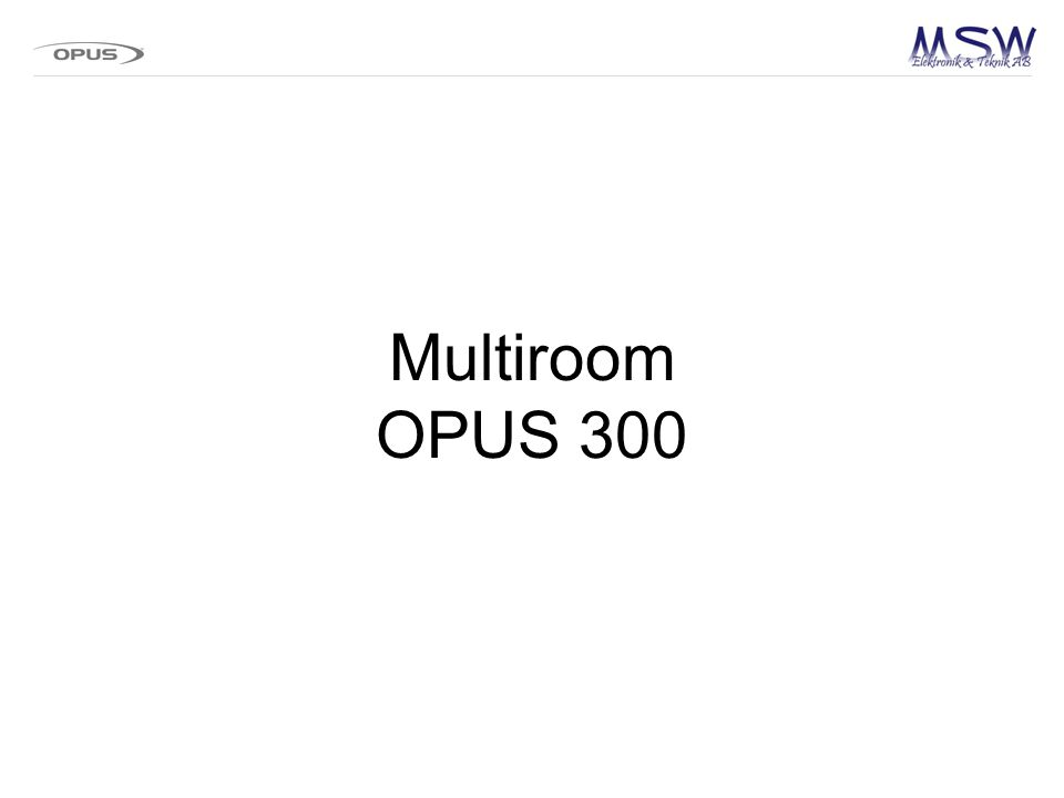 Multiroom OPUS 300