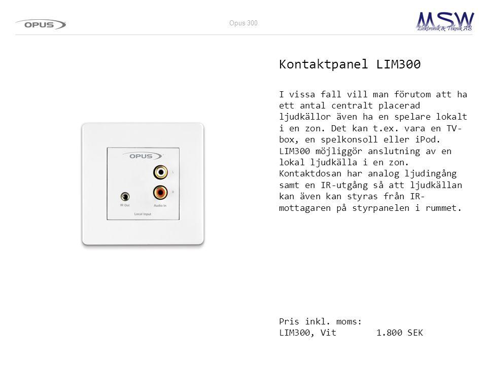 Kontaktpanel LIM300 I vissa fall vill man förutom att ha ett antal centralt placerad ljudkällor även ha en spelare lokalt i en zon. Det kan t.ex. vara