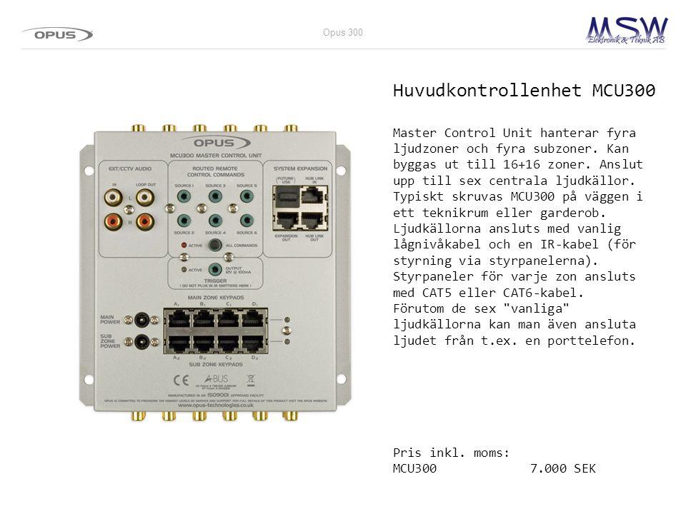 Huvudkontrollenhet MCU300 Master Control Unit hanterar fyra ljudzoner och fyra subzoner. Kan byggas ut till 16+16 zoner. Anslut upp till sex centrala