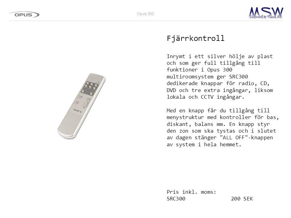 Fjärrkontroll Inrymt i ett silver hölje av plast och som ger full tillgång till funktioner i Opus 300 multiroomsystem ger SRC300 dedikerade knappar fö