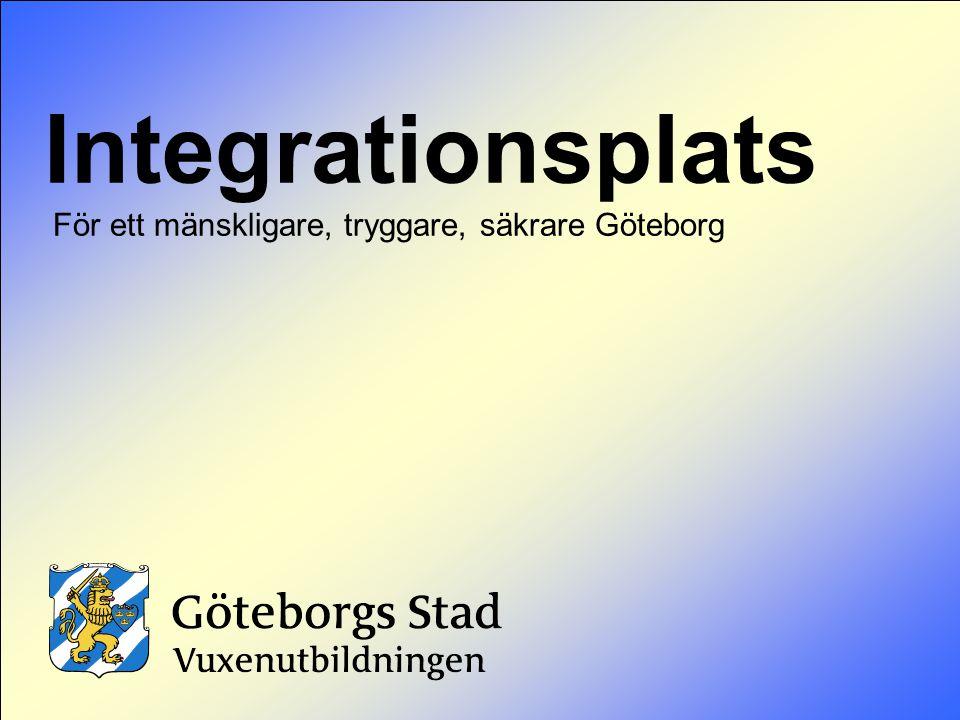 Integrationsplats För ett mänskligare, tryggare, säkrare Göteborg