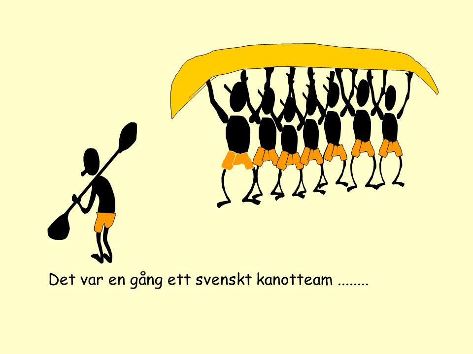 Det var en gång ett svenskt kanotteam........