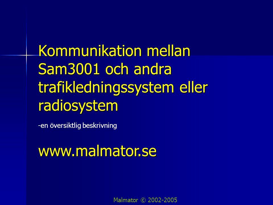 2005-11-22 v 1.02Kommunikation mellan Sam3001 och andra trafikledningssystem - Malmator © 2002-2005 2 Allmänt  Trafikledningen (TL) förutsätts ha ett datasystem som sköter kommunikationen med fordonen –Inkl radionät med datatransmission –Radiolänken kan vara privat eller publik (t ex GSM/GPRS) –Sam3001 bryr sig inte om detaljerna …