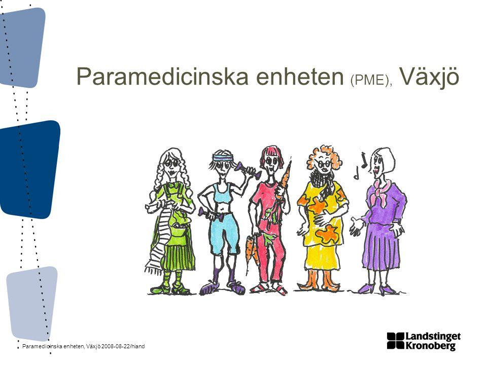 Paramedicinska enheten, Växjö 2008-08-22/hiand Paramedicinska enheten (PME), Växjö