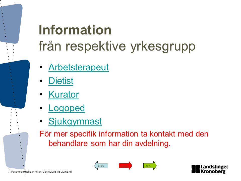 Paramedicinska enheten, Växjö 2008-08-22/hiand •ArbetsterapeutArbetsterapeut •DietistDietist •KuratorKurator •LogopedLogoped •SjukgymnastSjukgymnast F