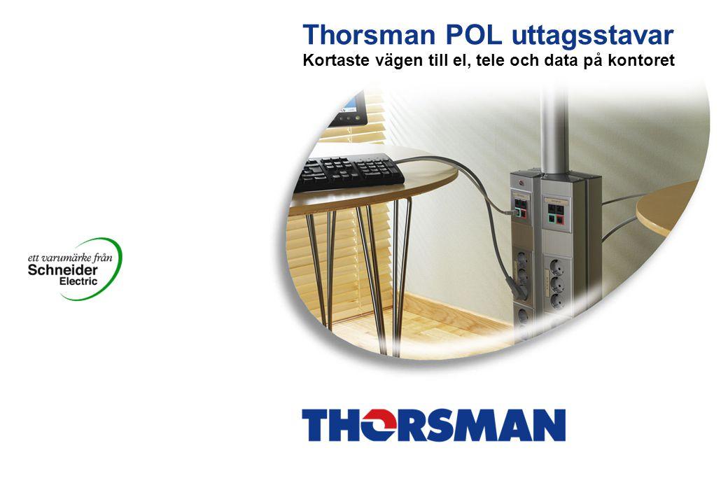 Thorsman POL uttagsstavar Kortaste vägen till el, tele och data på kontoret