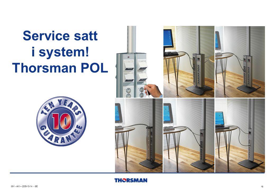 Service satt i system! Thorsman POL 16 ISM - AW – 2005-10-14 - SE