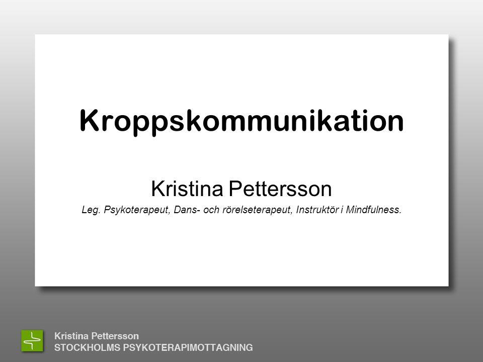 Kroppskommunikation Kristina Pettersson Leg.