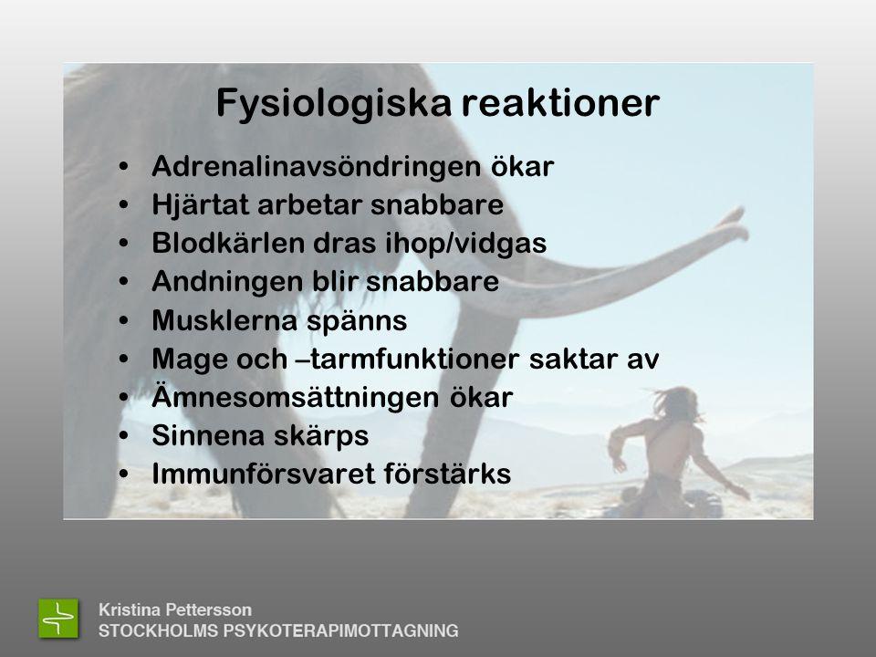 Fysiologiska reaktioner •Adrenalinavsöndringen ökar •Hjärtat arbetar snabbare •Blodkärlen dras ihop/vidgas •Andningen blir snabbare •Musklerna spänns •Mage och –tarmfunktioner saktar av •Ämnesomsättningen ökar •Sinnena skärps •Immunförsvaret förstärks