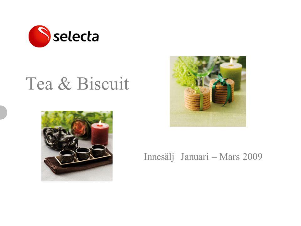 Tea & Biscuit Innesälj Januari – Mars 2009