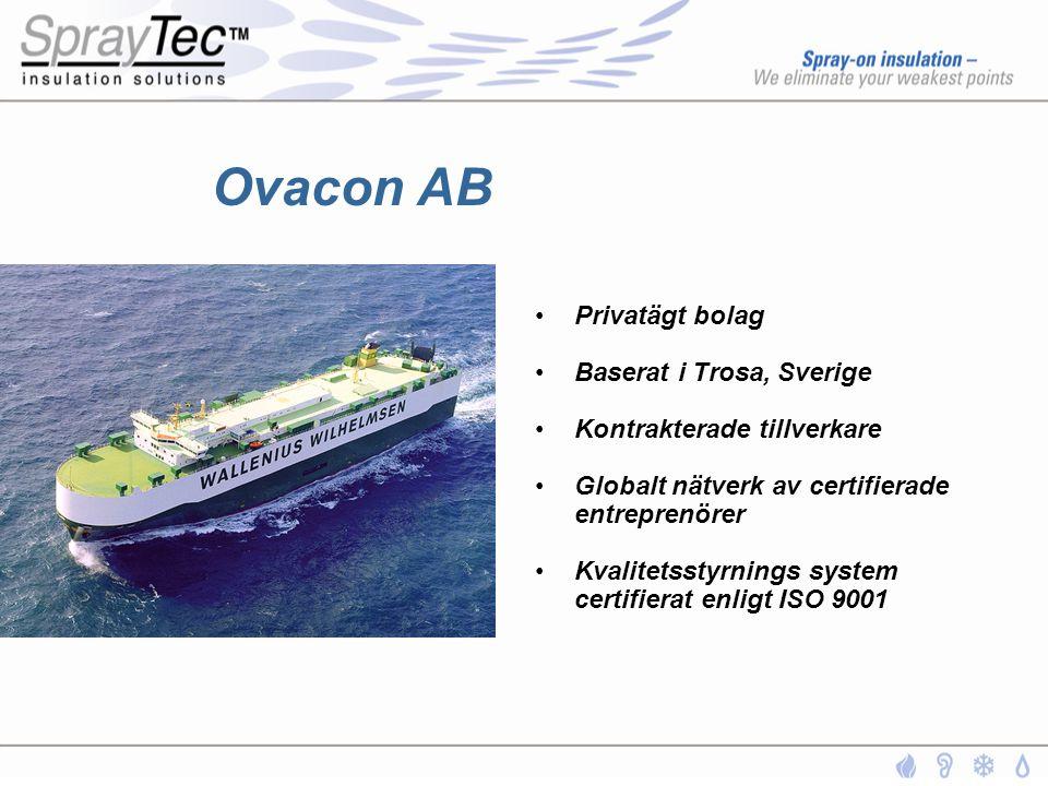 Ovacon AB •Privatägt bolag •Baserat i Trosa, Sverige •Kontrakterade tillverkare •Globalt nätverk av certifierade entreprenörer •Kvalitetsstyrnings sys