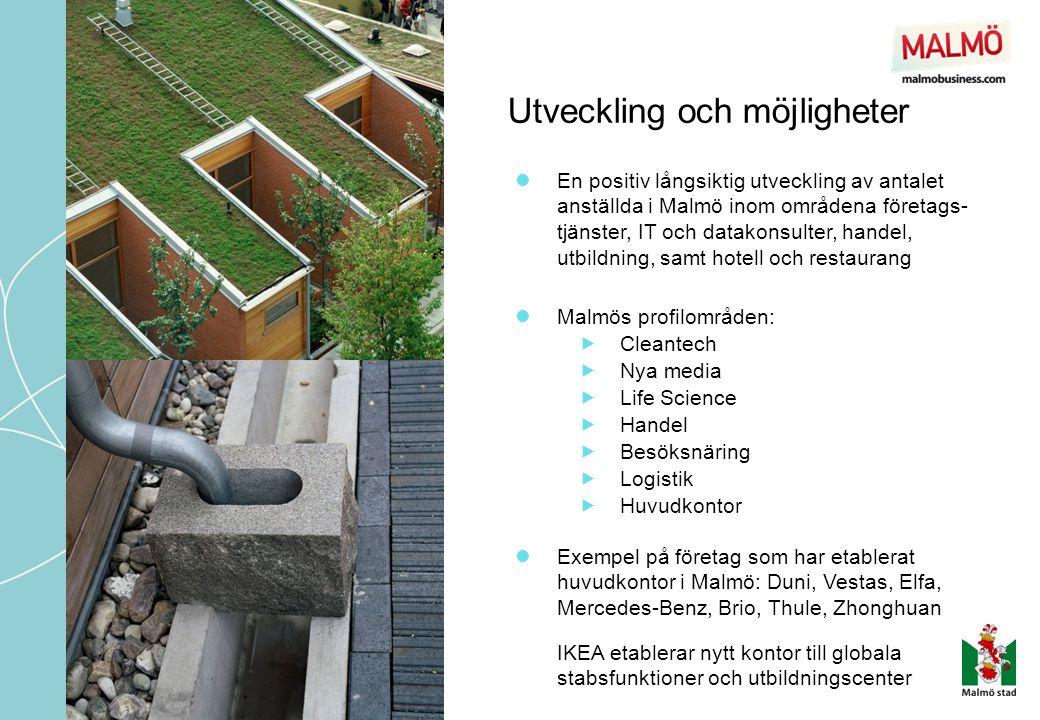Utveckling och möjligheter  En positiv långsiktig utveckling av antalet anställda i Malmö inom områdena företags- tjänster, IT och datakonsulter, han