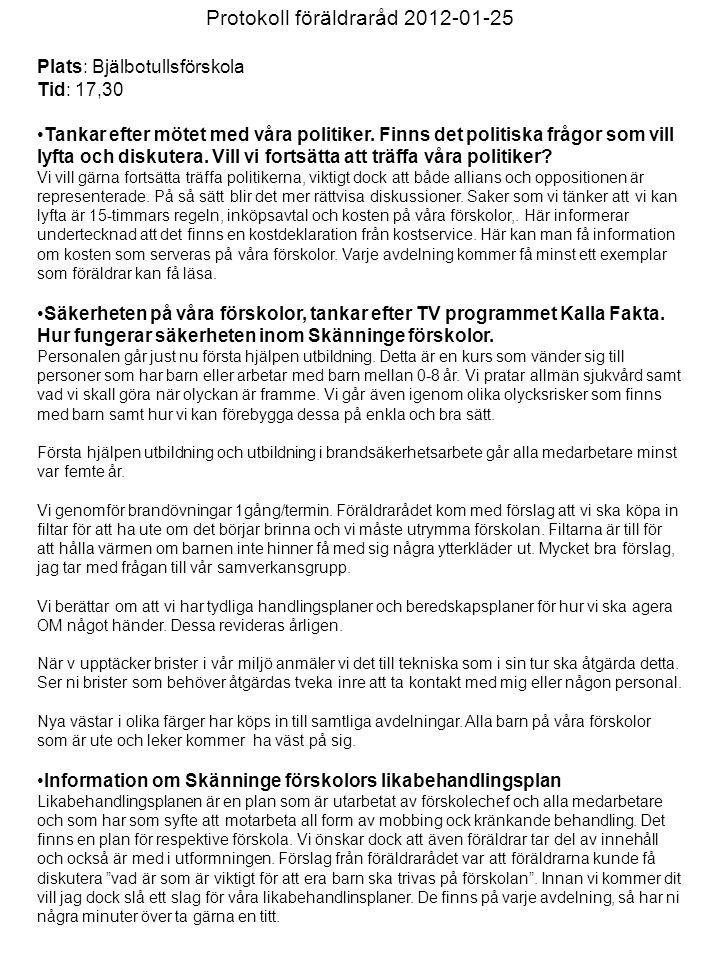 Protokoll föräldraråd 2012-01-25 Plats: Bjälbotullsförskola Tid: 17,30 •Tankar efter mötet med våra politiker.