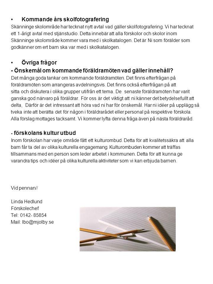 •Kommande års skolfotografering Skänninge skolområde har tecknat nytt avtal vad gäller skolfotografering.