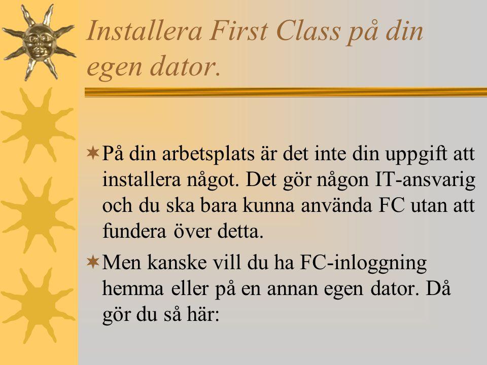 Installera First Class på din egen dator.
