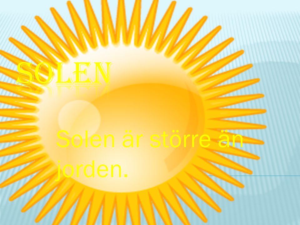 Jorden snurrar runt solen. Solen är en stjärna. Solen är närmaste stjärnan till jorden.