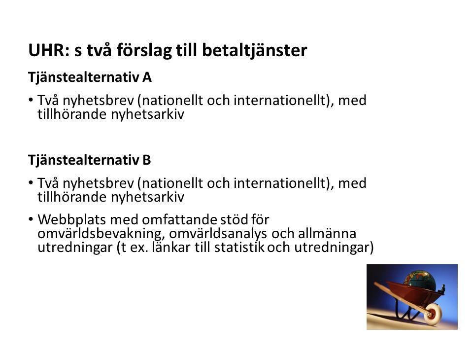 Sv Tjänstealternativ A • Två nyhetsbrev (nationellt och internationellt), med tillhörande nyhetsarkiv Tjänstealternativ B • Två nyhetsbrev (nationellt