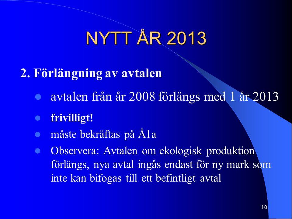 NYTT ÅR 2013 2. Förlängning av avtalen  avtalen från år 2008 förlängs med 1 år 2013  frivilligt.