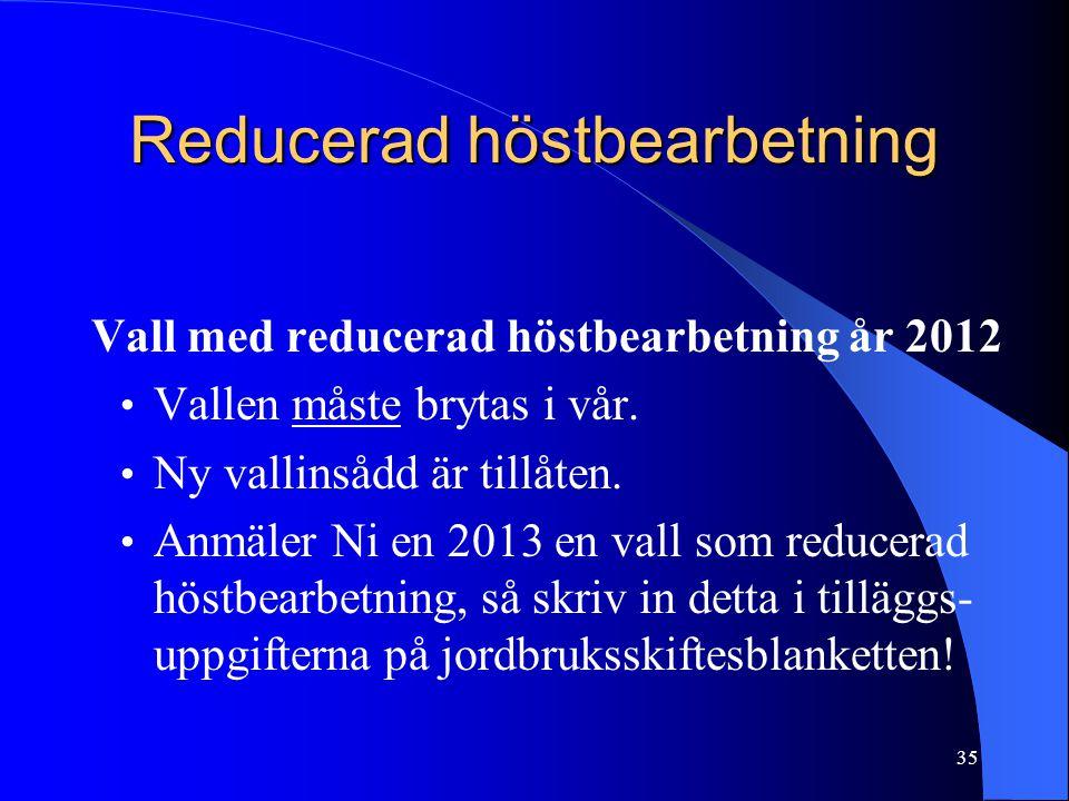 Reducerad höstbearbetning Vall med reducerad höstbearbetning år 2012 • Vallen måste brytas i vår.