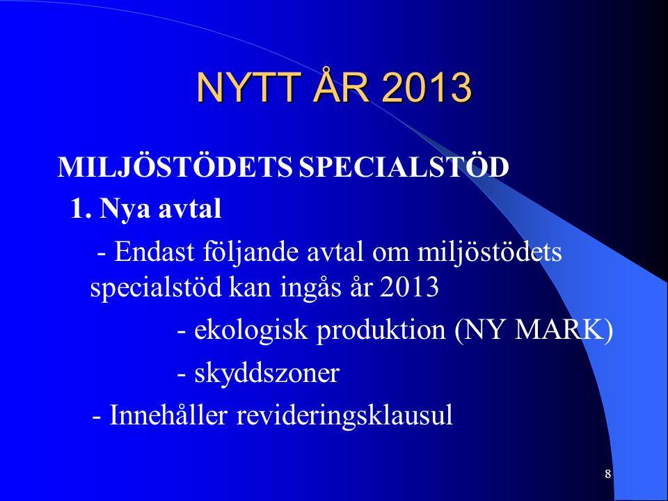 NYTT ÅR 2013 MILJÖSTÖDETS SPECIALSTÖD 1.