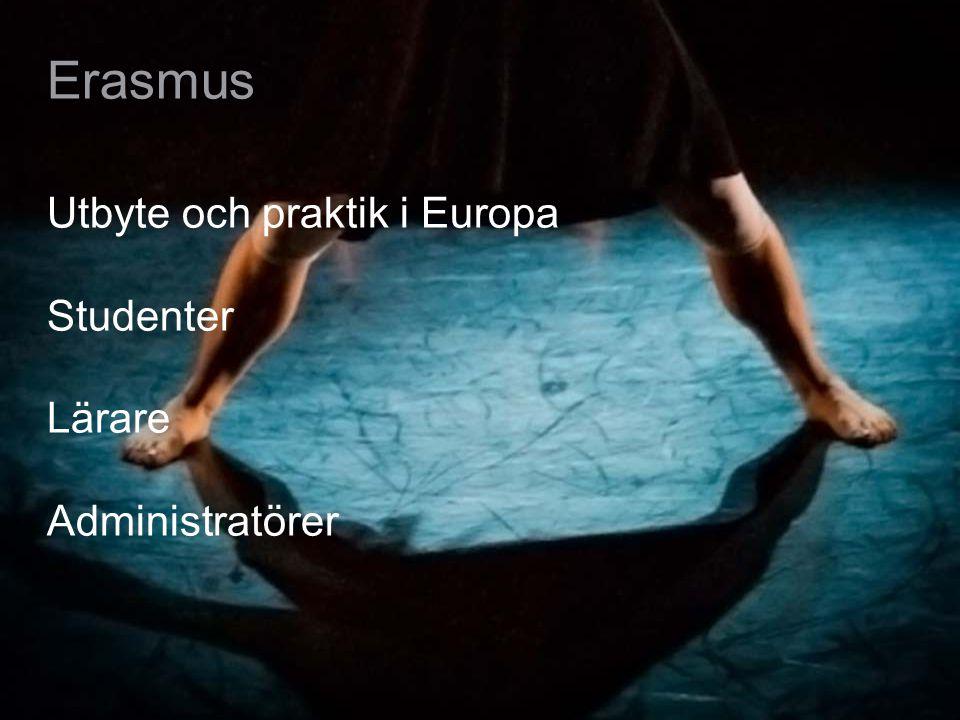 26 Erasmus Utbyte och praktik i Europa Studenter Lärare Administratörer