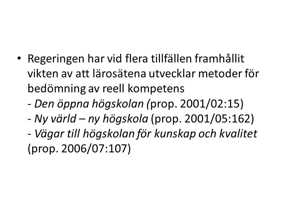 Forskarnivå • En sökande till utbildning på forskarnivå kan ha reell kompetens om hon eller han på något annat sätt förvärvat i huvudsak motsvarande kunskaper inom eller utom Sverige