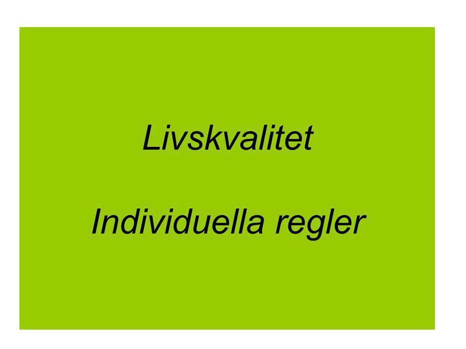 Livskvalitet Individuella regler