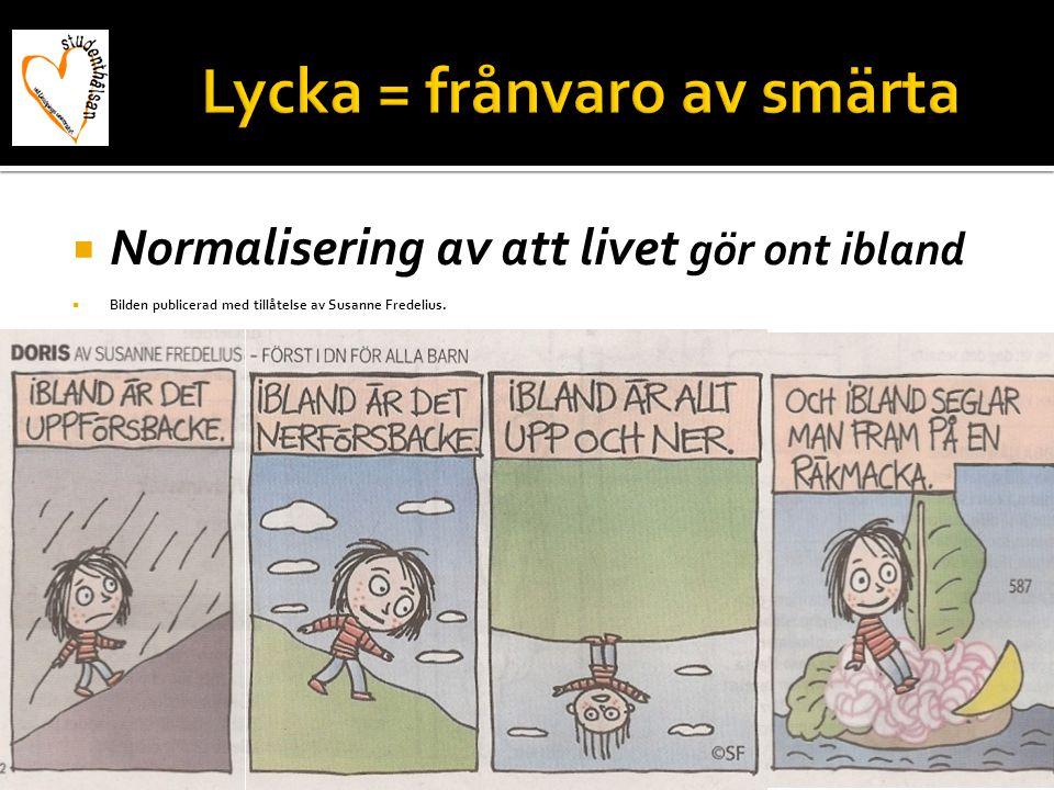  Normalisering av att livet gör ont ibland  Bilden publicerad med tillåtelse av Susanne Fredelius.